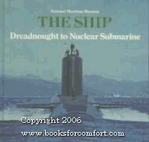 9780112903192: The Ship: Dreadnought to Nuclear Submarine (National Maritime Museum Vol 9)