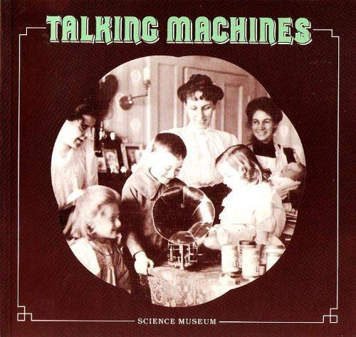 9780112903291: Talking Machines, 1877-1914: Some Aspects of the Early History of the Gramophone