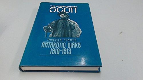9780112903826: The Norwegian with Scott: Tryggve Gran's Antarctic Diary 1910-1913
