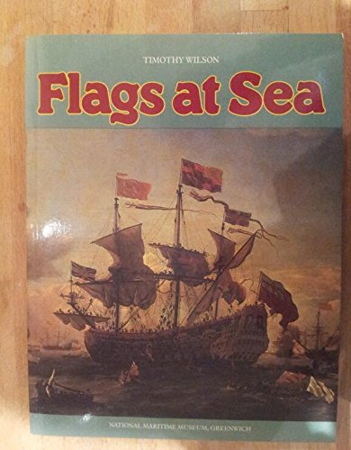9780112903895: Flags at Sea: A Guide to the Flags Flown at Sea by British and Some Foreign Ships from the 16th Century to the Present Day - Illustrated from the Collections of the National Maritime Museum