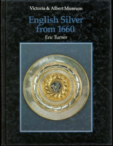 An Introduction to English Silver from 1660 (Victoria & Albert Museum): Eric Turner
