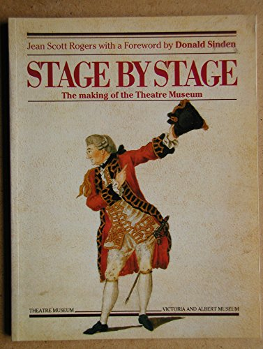 Stage by Stage: The Making of the Theatre Museum: Rogers, Jean Scott