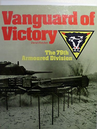 9780112904229: Vanguard of Victory: 79th Armoured Division