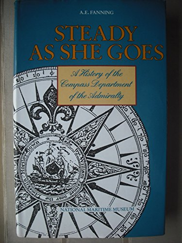 9780112904250: Steady as She Goes: History of the Compass Department of the Admiralty