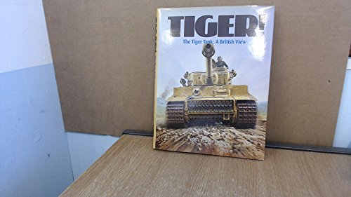 9780112904267: Tiger!: The Tiger Tank - A British View