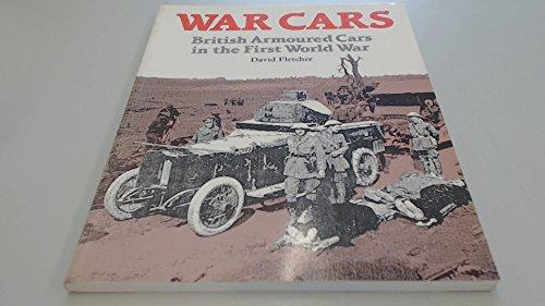 9780112904397: War Cars: British Armoured Cars in the First World War