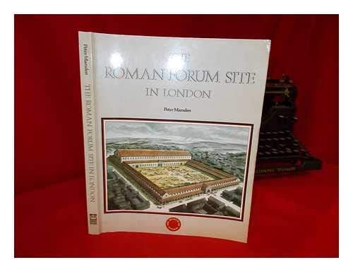 9780112904427: The Roman Forum Site in London: Discoveries Before 1985