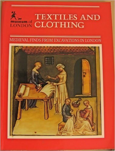 9780112904458: Textiles and Clothing, C.1150-c.1450 (Medieval Finds from Excavations in London)