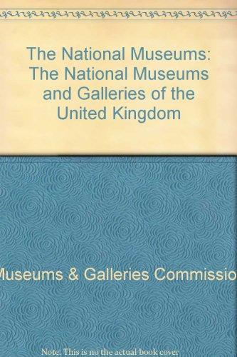 9780112904571: The National Museums: The National Museums and Galleries of the United Kingdom