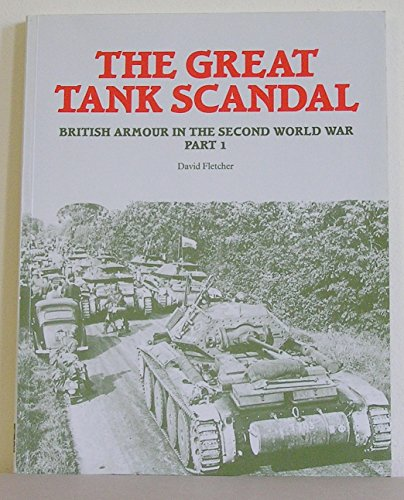 9780112904601: The Great Tank Scandal: Part 1: British Armour in the Second World War