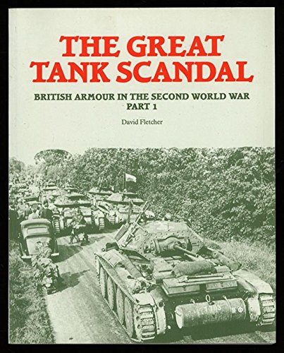 9780112904601: Great Tank Scandal (British Armour in the Second World War) (Part 1)