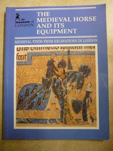 9780112904854: The Medieval Horse and Its Equipment (Medieval Finds from Excavations in London)
