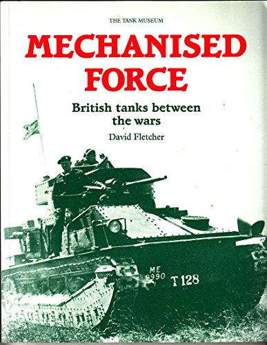 9780112904878: Mechanised Force: British Tanks Between the Wars