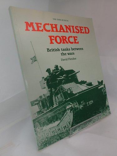 9780112904878: Mechanised Force: British Tanks Between the Wars