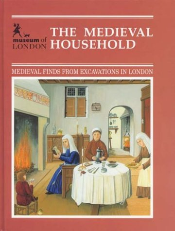 9780112904908: The Medieval Household: Daily Living c.1150-c.1450 (Medieval Finds from Excavations in London)