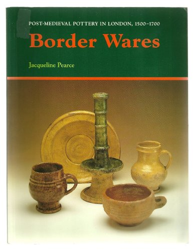 9780112904946: Border Wares: Vol.1: Post-medieval Pottery in London, 1500-1700