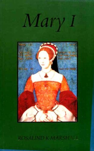 Mary I - Marshall Rosalind K.