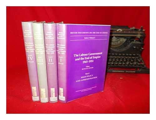 9780112905219: The Labour Government and the End of Empire, 1945-1951: High Policy and Administration Pt. 1 (British Documents on the End of Empire Series A)