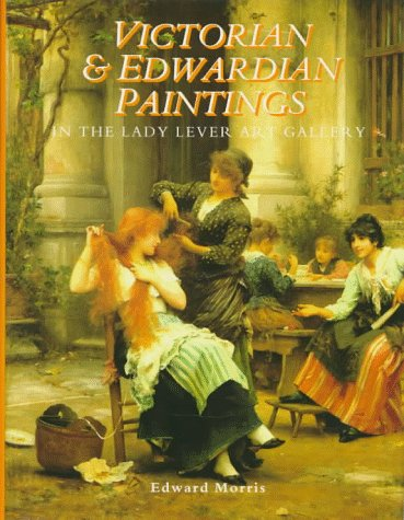 9780112905301: Victorian & Edwardian Paintings in the Lady Lever Art Gallery: British Artists Born After 1810 Excluding the Early Pre-Raphaelites (Victorian & ... Museums & Galleries on Merseyside, V. 1)