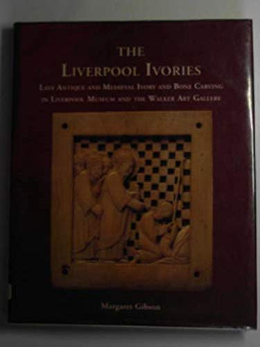 9780112905332: The Liverpool Ivories: Late Antique and Medieval Ivory and Bone Carving in Liverpool Museum