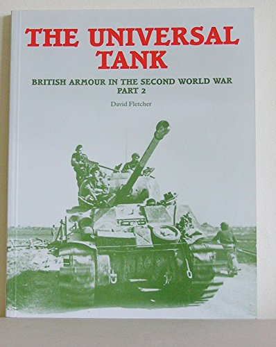 9780112905349: The Universal Tank: British Armour in the Second World War Pt.2