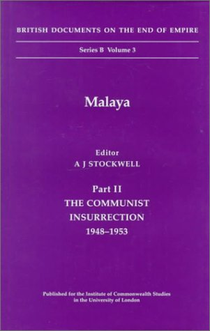 9780112905417: Malaya: The Communist Insurrection, 1948-1953 (British Documents on the End of Empire Series, Part 2) (Pt. 2)