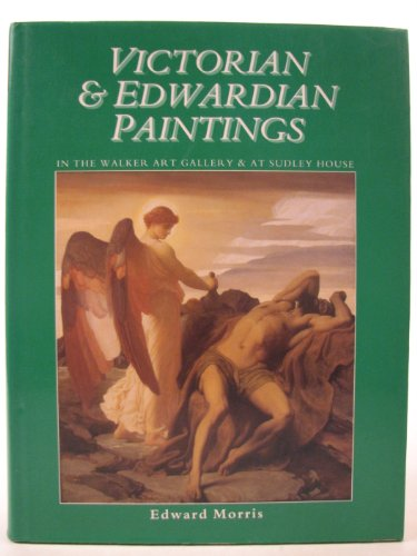 9780112905431: Victorian and Edwardian Paintings in the Walker Gallery and at Sudley House: British Artists Born After 1810 But Before 1861 (Victorian & Edwardian ... National Museums & Galleries on Merseyside)