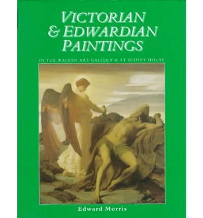 9780112905431: Victorian & Edwardian Paintings in the Walker Gallery and at Sudley House: British Artists Born After 1810 but Before 1861 (Victorian & Edwardian ... Museums & Galleries on Merseyside, V. 2)