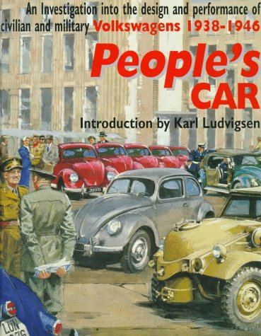 People's Car: A Facsimile of B.I.O.S. Final Report No. 998 Investigation into the Design and Performance of the Volkswagen or German People's Car (0112905552) by Karl E. Ludvigsen
