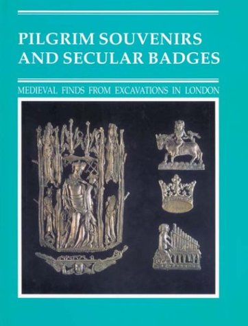 9780112905745: Pilgrim Souvenirs and Secular Badges (Medieval Finds from Excavations in London)