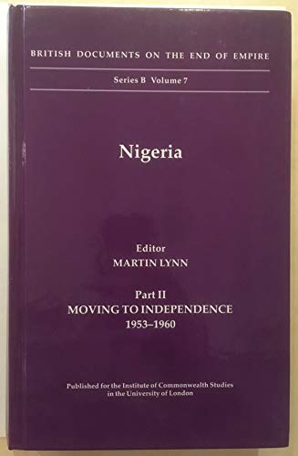 9780112905981: Nigeria: Moving to Independence 1953-1960 Pt. 2 (British Documents on the End of Empire Series B)