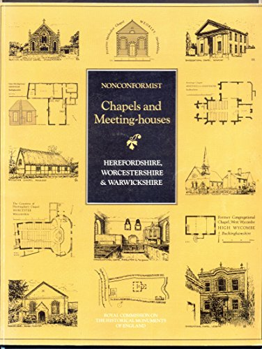 Nonconformist Chapels and Meeting-Houses: Herefordshire, Worcestershire and: Royal Commission on