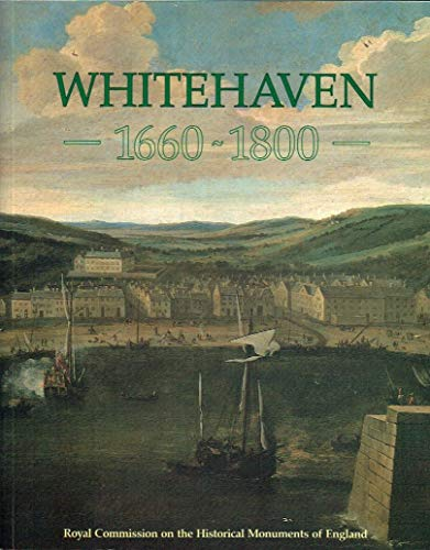 9780113000180: Whitehaven, 1660-1800: A New Town of the Late Seventeenth Century - A Study of Its Buildings and Urban Development