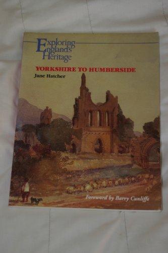 9780113000265: Yorkshire to Humberside (Exploring England's Heritage)