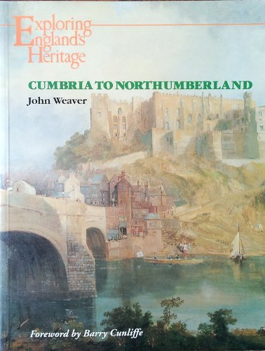 9780113000296: Cumbria to Northumberland (Exploring England's Heritage S.)