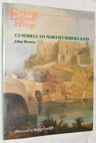 9780113000296: Cumbria to Northumberland (Exploring England's Heritage)