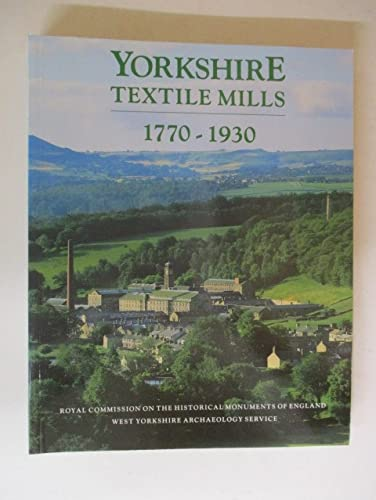 9780113000388: Yorkshire Textile Mills 1770-1930: The Buildings of the Yorkshire Textile Industry, 1770-1930