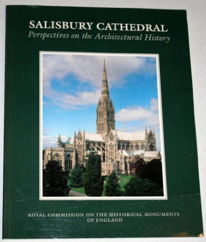 9780113000401: Salisbury Cathedral: Perspectives on the Architectural History. Royal Commission on the Historical Monuments of England.