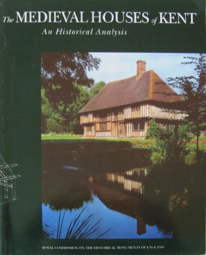 9780113000470: The Medieval Houses of Kent: An Historical Analysis