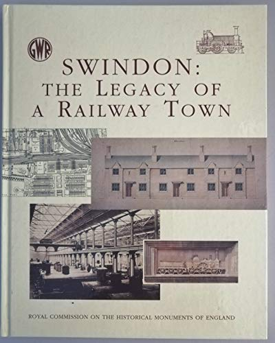 9780113000531: Swindon: The Legacy of a Railroad Town