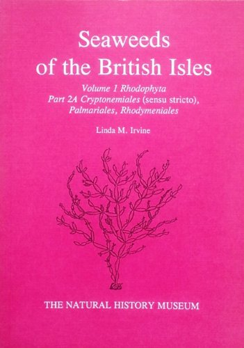 9780113100019: Rhodophyta : Cryptonemiales (Sensu Stricto) Palmariales, Rhodymeniales (Seaweeds of the British Isles Series , Vol 1, Part 2A)'