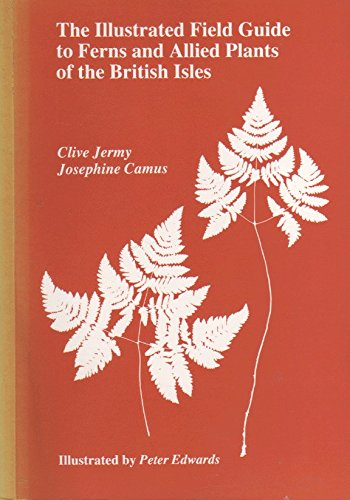 9780113100095: The Illustrated Field Guide to Ferns and Allied Plants of the British Isles