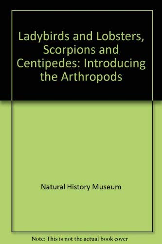 Ladybirds and Lobsters, Scorpions and Centipedes: Introducing: Natural History Museum