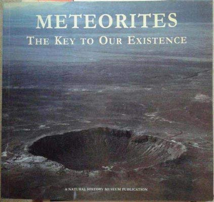 9780113100354: Meteorites: The Key to Our Existence (Earth)