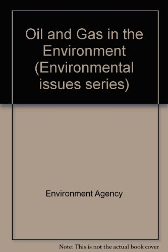 9780113101528: Oil and Gas in the Environment (Environmental issues series)