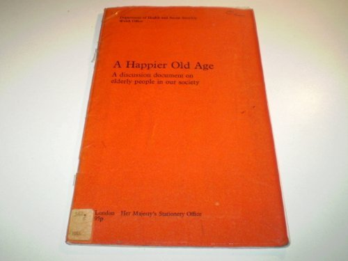9780113202508: Happier Old Age: Discussion Document on Elderly People in Our Society