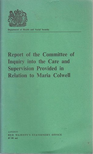 9780113205967: Care and Supervision Provided in Relation to Maria Colwell: Committee of Inquiry Report