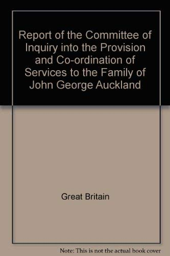 9780113206377: Report of the Committee of Inquiry into the Provision and Co-ordination of Services to the Family of John George Auckland