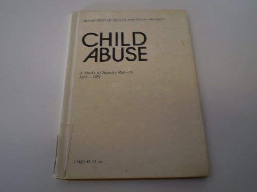 9780113207886: Child Abuse: A Study of Inquiry Reports, 1973-81