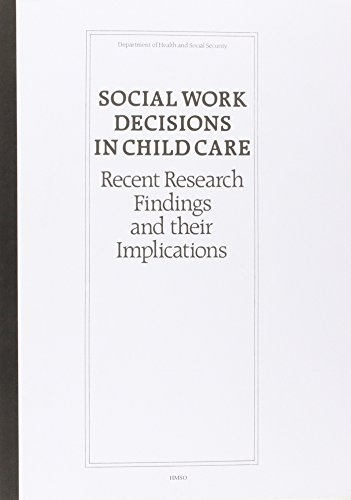 9780113210466: Social Work Decisions in Child Care: Recent Research Findings and Their Implications